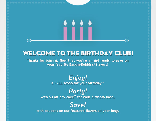 WELCOME TO THE BIRTHDAY CLUB! Enjoy! Party! Save!